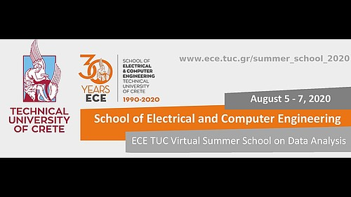 ECE TUC Virtual Summer School on Data Analysis 2020 - Day 1, ECE TUC